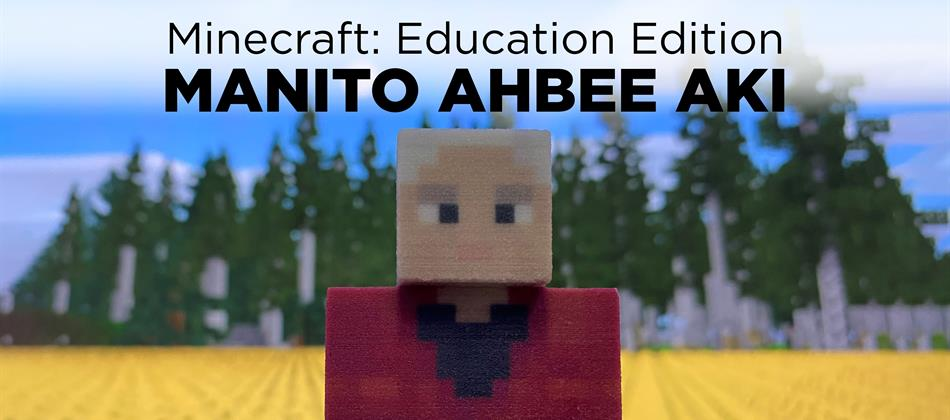 Minecraft: Education Edition Manito Ahbee Aki